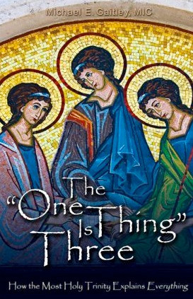The 'One Thing' Is Three by Fr. Michael Gaitley