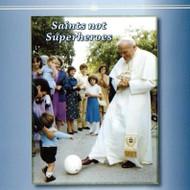 Saints Not Superheroes (CDs) - Fr. Bryce Sibley