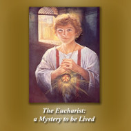 The Eucharist: A Mystery to Be Lived (CDs) - Fr. Emmerich Vogt (Weekend Retreat)