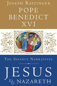 Jesus of Nazareth: The Infancy Narratives (Volume III) - Pope Benedict XVI