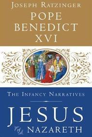 Jesus of Nazareth: The Infancy Narratives (Volume III) - Pope Benedict XVI
