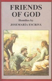 Friends of God by Saint Josemaria Escriva