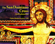 The San Damiano Cross: An Explanation - Fr. Michael Scanlan