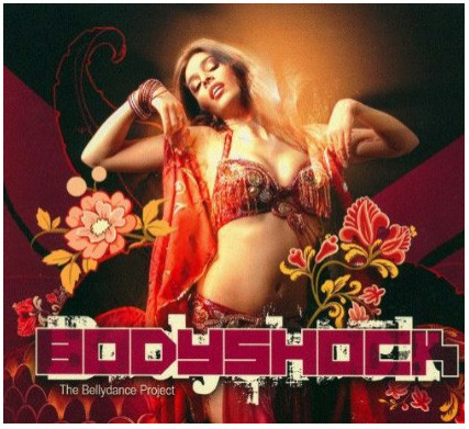 Bodyshock ~ The Bellydance Project  ~ Belly Dance Music CD