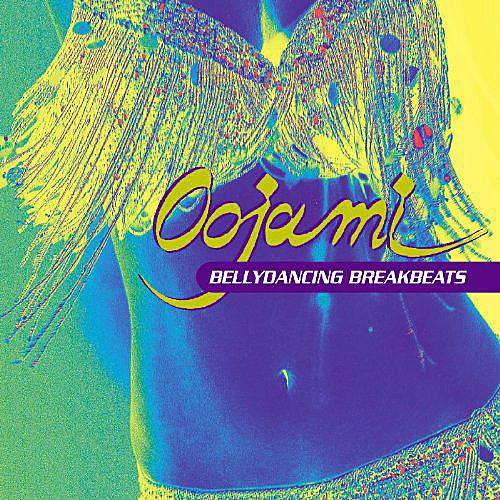 Oojami ~ Bellydancing Breakbeats ~ Belly Dance Music CD