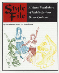 Style File - Visual Vocabulary of Middle Eastern Dance Costume By Dawn Devine & Barry Brown