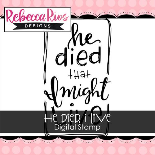 He Died, I Live Digital Stamp