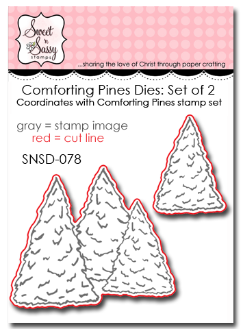http://www.sweetnsassystamps.com/comforting-pines-die-set/
