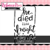 He Died, I Live Digital Stamp