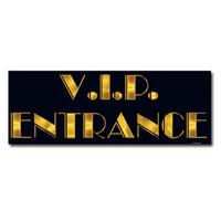 V.I.P. Entrance Sign