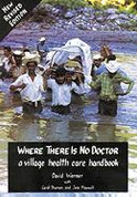 Where There Is No Doctor Handbook