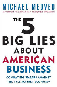 The 5 Big Lies About American Business: Combating Smears Against the Free-Market Economy - (Audio CD)