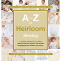 A to Z of Heirloom Sewing Book
