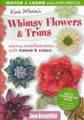 Whimsy Flowers and Trims DVD - companion to the book.