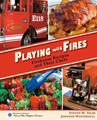 Playing With Fires Cookbook