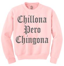 Chillona Pero Chingona Pink Crewneck