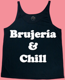 Brujería and Chill Tank