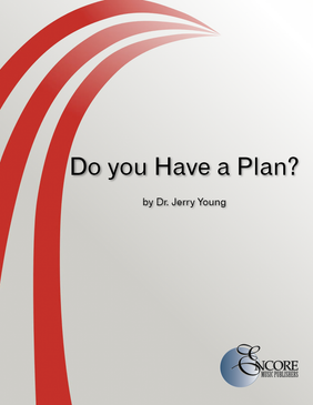 Do you Have a Plan? by Dr. Jerry Young