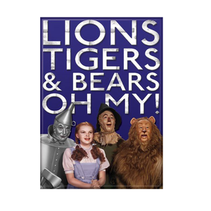 Wizard of Oz Lions, Tigers and Bears! Oh my! Magnet