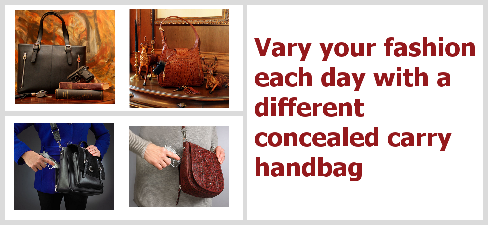 Buy multiple concealed carry handbags for your complete wardrobe.