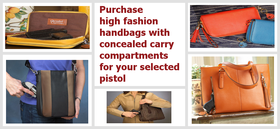 Carry your concealed pistol in a fashionable handbag.
