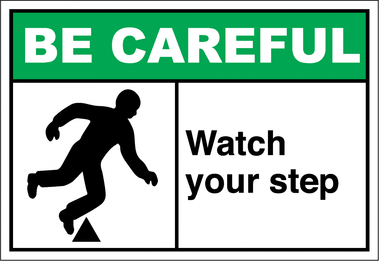 be careful sign watch your step safetykorecom