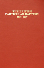 British Particular Baptists - Volume 1