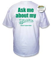 """""""Ask me about my Boner"""" White Tee with Green Print on reverse"""