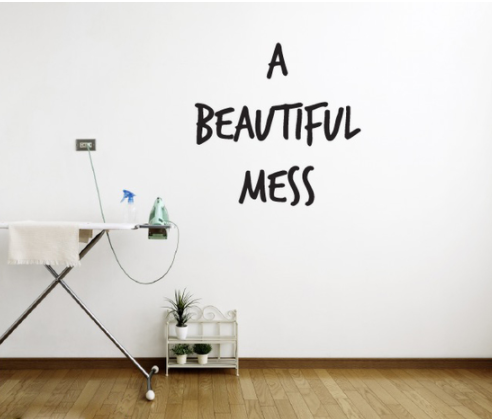 A Beautiful Mess Quote Wall Decal Sticker