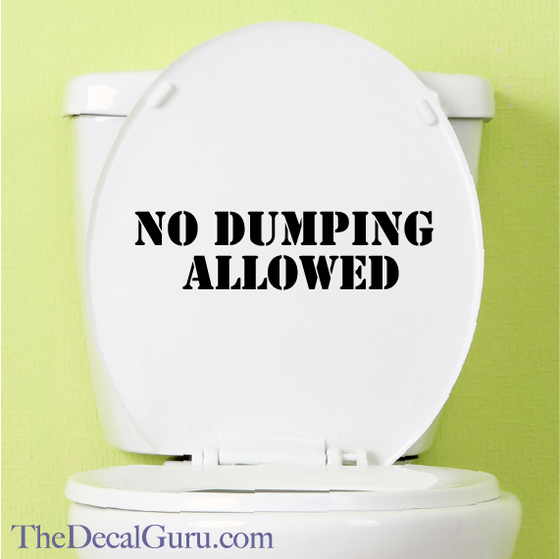 No Dumping allowed potty humor decal sticker