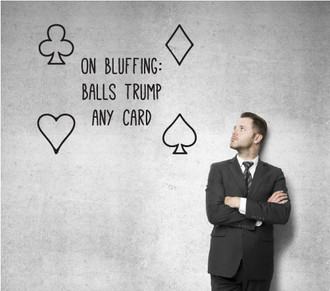 Bluffing Takes Balls Wall Decal