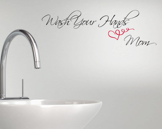 Wash Your Hands Love Mom Wall Decal