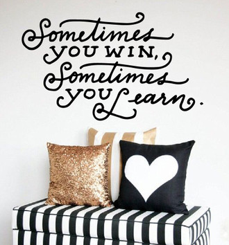 Sometimes You Win Quote Wall Decal