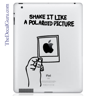 Shake it Like a Polaroid Picture iPad Decal