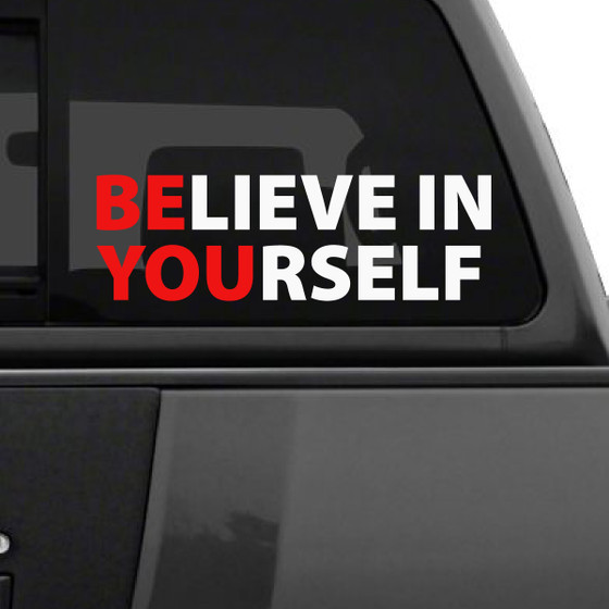 Believe in yourself car decal http d3d71ba2asa5oz cloudfront net 12019661 images 1221