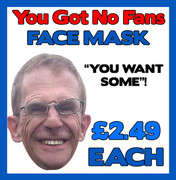 Wealdstone Raider  You Got No Fans Face Mask
