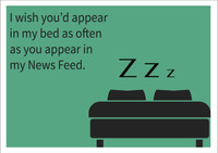 Bed as often you appear on my news feed Personalised Birthday Card