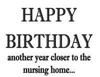 Another year closer to nursing home Personalized Birthday Card