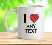 I Love Any Text Rude Adult Mug