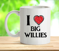 I Love Big Willies Rude Adult Mug