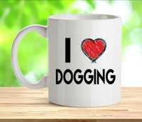 I Love Dogging Rude Adult Mug