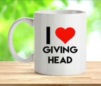 I Love Giving Head Rude Adult Mug