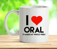 I Love Oral Rude Adult Mug
