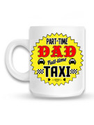 Part Time Dad Full Time Taxi Mug