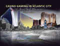 Casino Gaming In Atlantic City: A Thirty Year Retrospective: 1978-2008