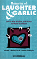 Memories of Laughter & Garlic: Jewish Wit, Wisdom, and Humor to Warm Your Heart