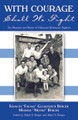 With Courage Shall We Fight: The Memoirs and Poetry of Holocaust Resistance Fighters