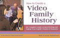 How to Create a Video Family History