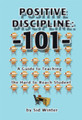 Positive Discipline 101: A Guide to Teaching the Hard-to-Reach Student