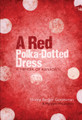 A Red Polka Dotted Dress: A Memoir of Kanada II